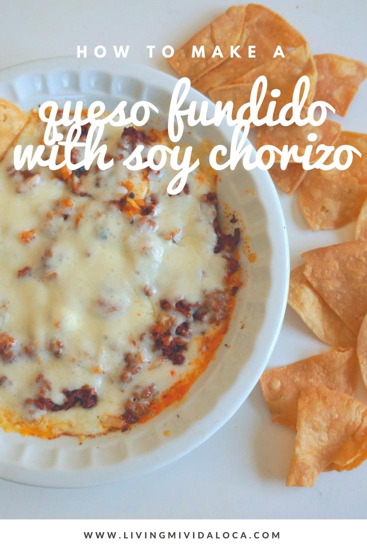 How to make queso fundido with soy chorizo - livingmividaloca.com