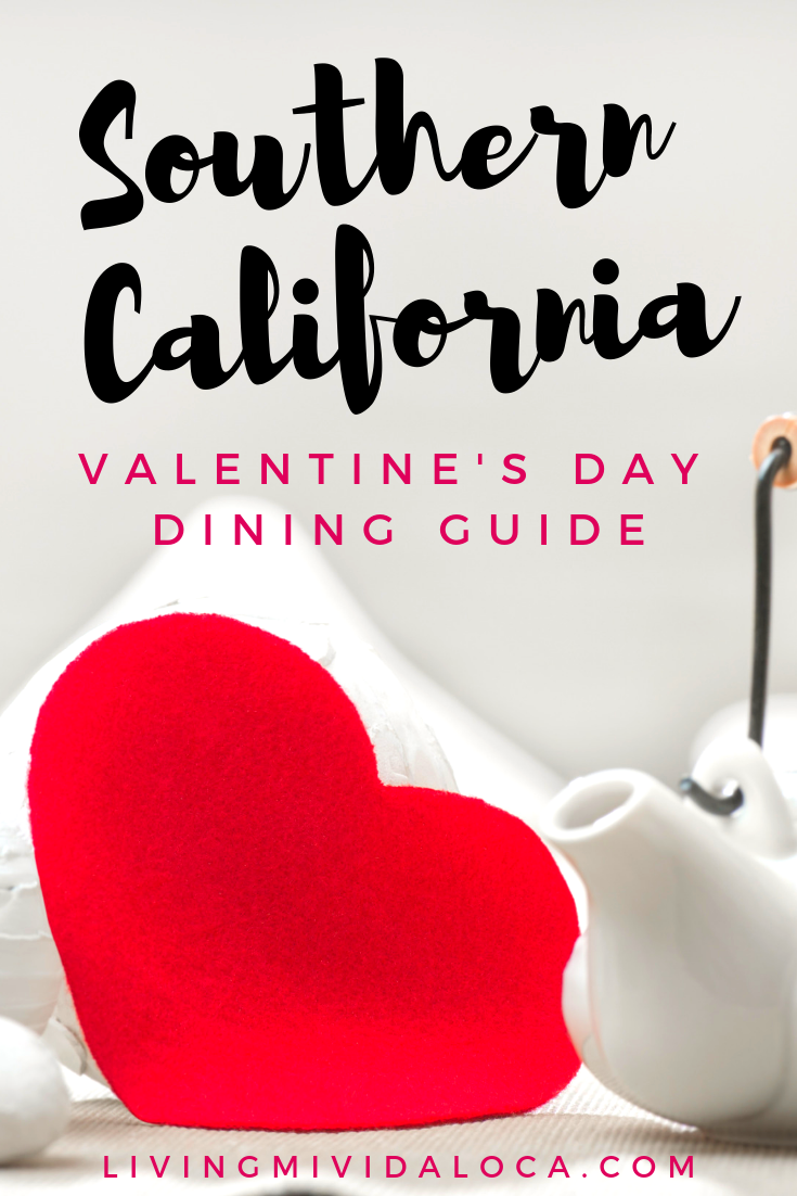 Southern California Valentine's Day Dining Guide - livingmividaloca.com - #LivingMiVidaLoca #SouthernCalifornia #ValentinesDay #SoCal #OrangeCounty