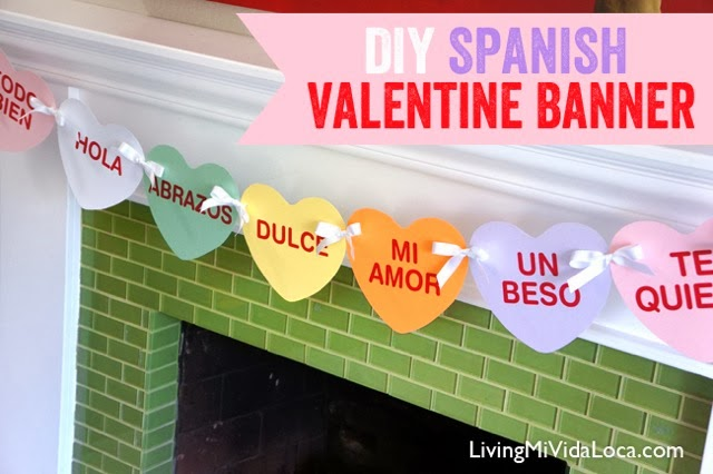 Free Diy Valentine S Day Banner In Spanish Living Mi Vida Loca