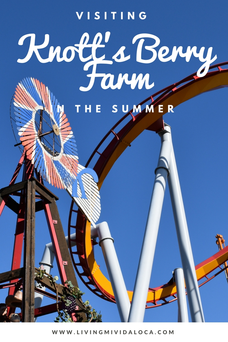 Tips for visiting Knott's Berry Farm in the Summer - LivingMiVidaLoca.com