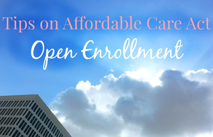 Tips on Affordable Care Act: Open Enrollment