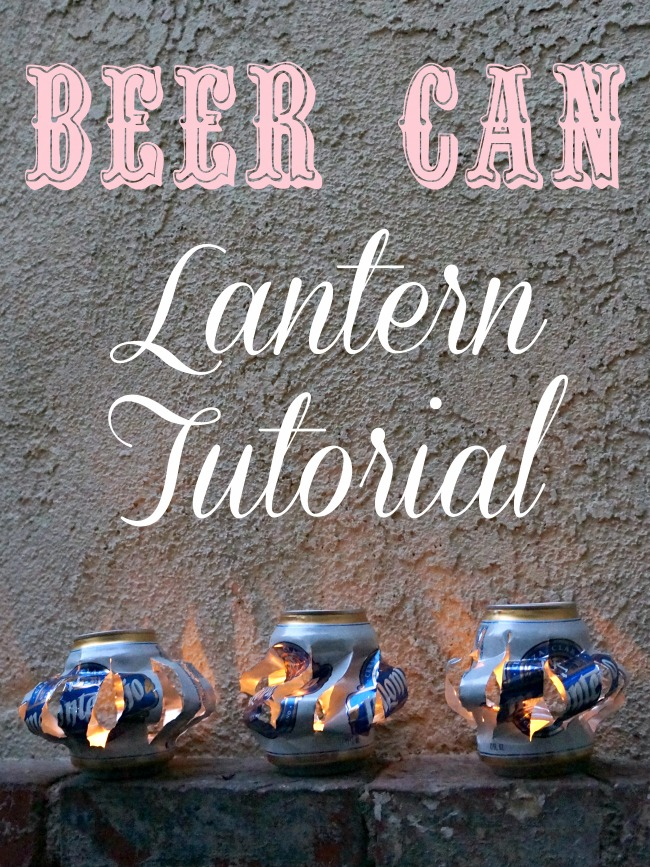 Beer can lantern tutorial