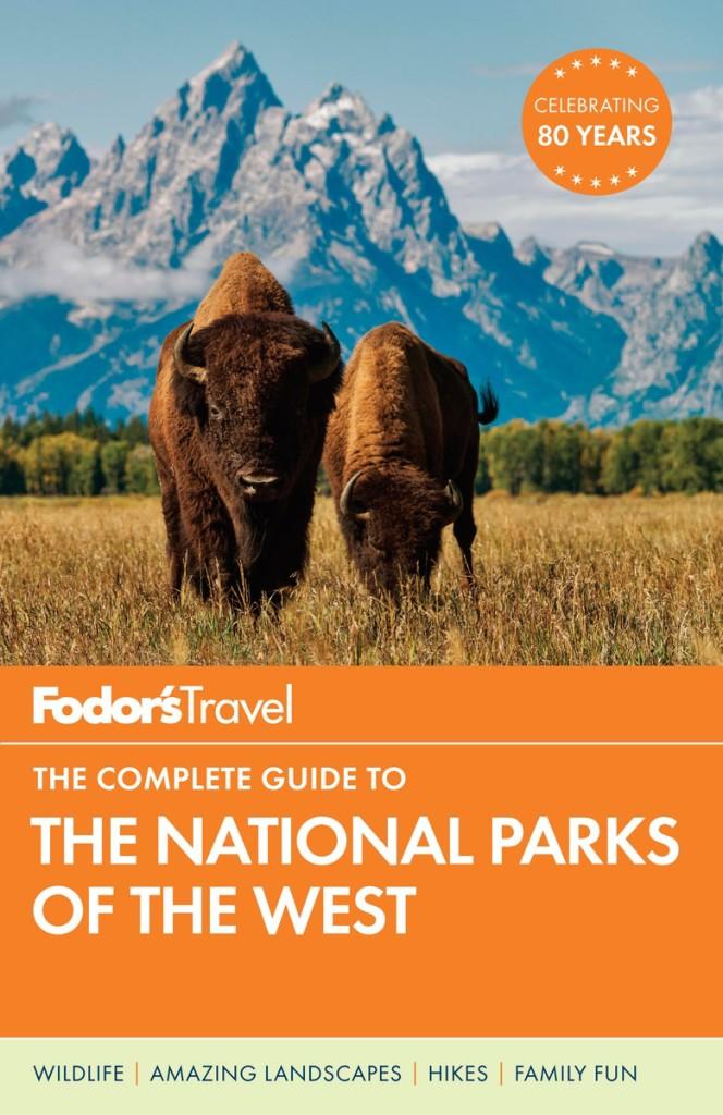 Fodor's Travel The Complete Guide to the National Parks of the West : LivingMiVidaLoca.com