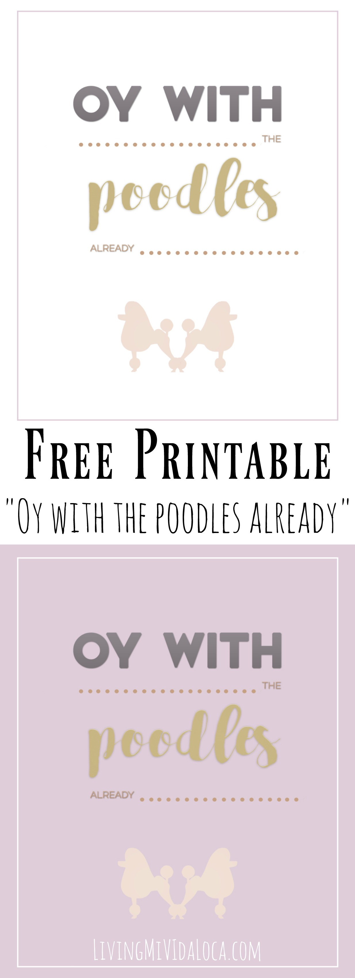 """Oy with the poodles already"" Free Gilmore Girls Printable - LivingMiVidaLoca.com"