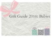 Gift Guide 2016: Babies - LivingMiVidaLoca.com