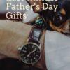 Last minute Father's Day gift guide - LivingMiVidaLoca.com