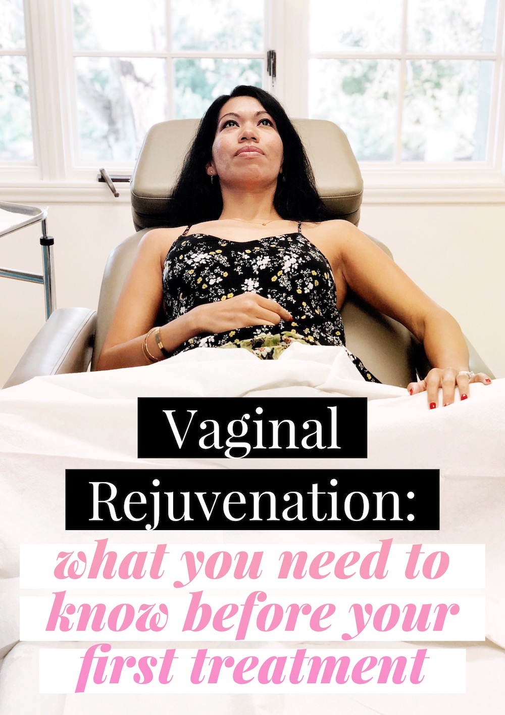 Vaginal Rejuvenation: What you need to know before your first treatment - livingmividaloca.com