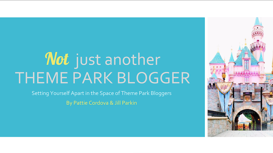 Not Just Another Theme Park Blogger presentation. Setting yourself apart in a group of theme park bloggers.