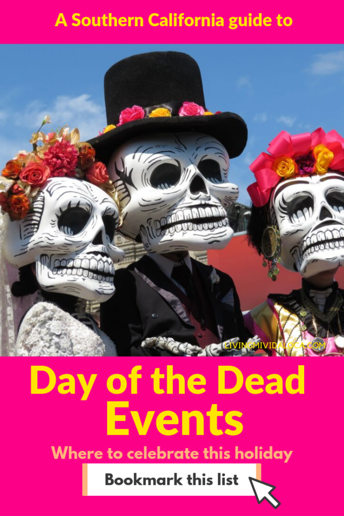 Day of the Dead (Dia de los Muertos) events in Southern California - Where to celebrate Dia de los Muertos in Orange County, Los Angeles, Inland Empire and San Diego. | #LivingMiVidaLoca #DayoftheDead #SouthernCalifornia #DiadelosMuertos #OrangeCounty