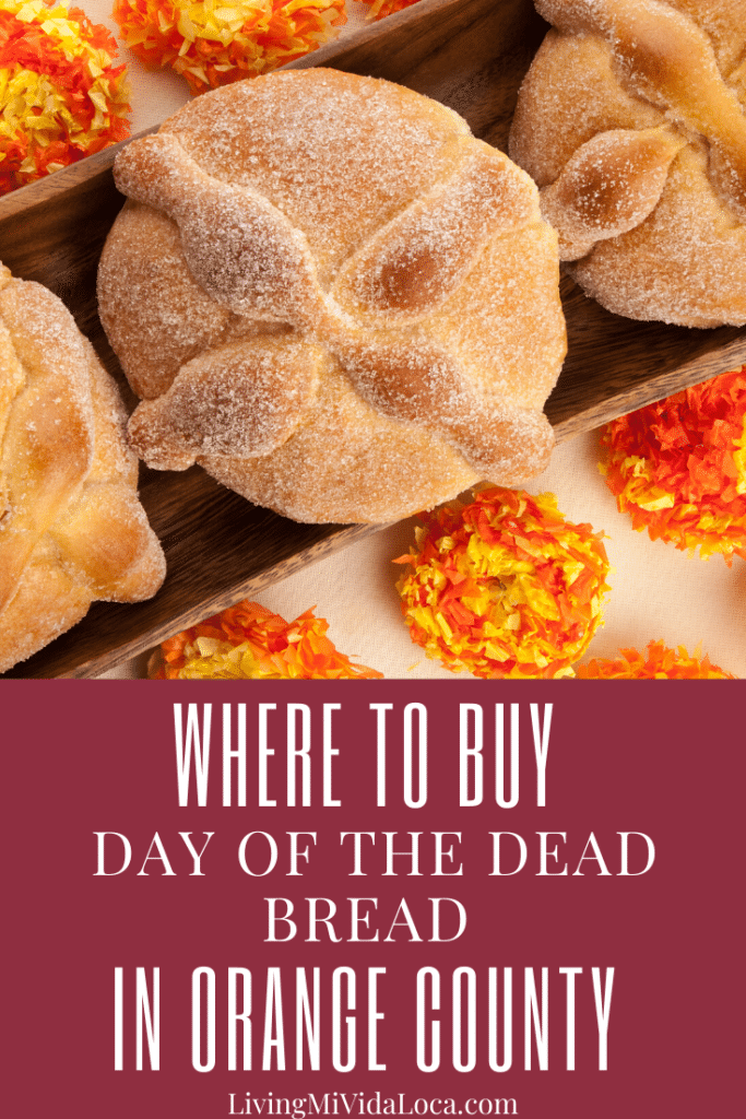 where to buy day of the dead bread in Orange County - LivingMiVidaLoca.com - #LivingMiVidaLoca #DayoftheDead #OCMoms #OrangeCounty