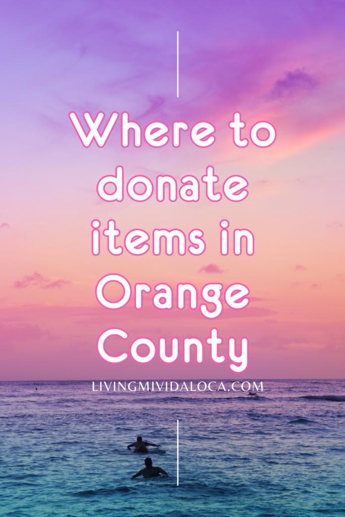 where to donate items in Orange County - livingmividaloca.com