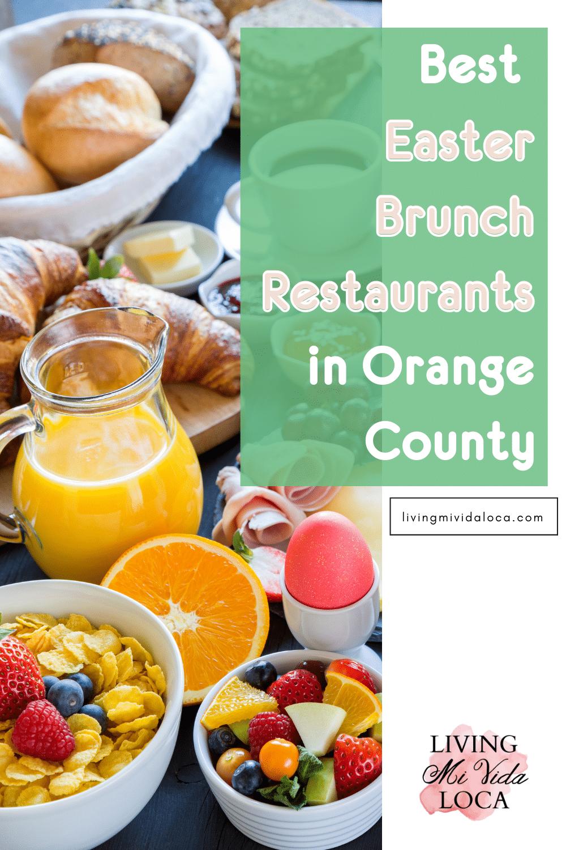 best Easter Brunch restaurants in Orange County - livingmividaloca.com