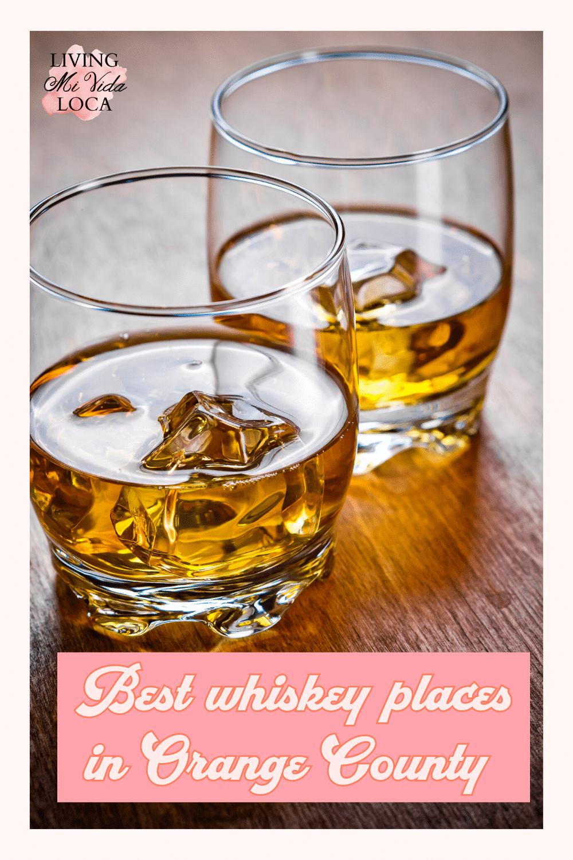 best whiskey places in Orange County - livingmividaloca.com