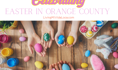 where to celebrate easter in Orange County - livingmividaloca.com