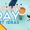 Father's Day last minute Gift Ideas - livingmividaloca.com