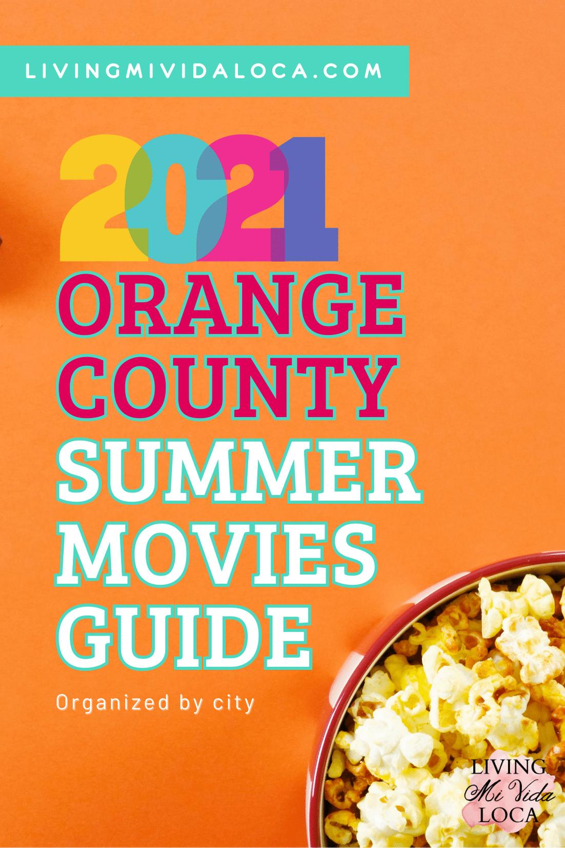 2021 Orange County Summer Movies Guide - livingmividaloca.com