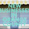new businesses in Orange County - livingmividaloca.com