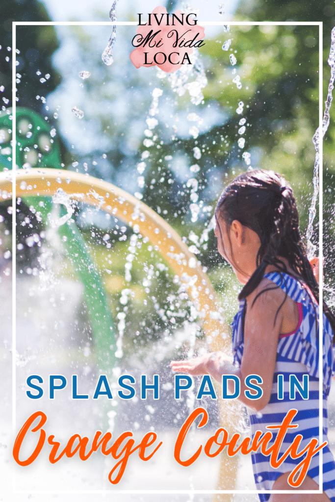 Splash pads in Orange County - livingmividaloca.com